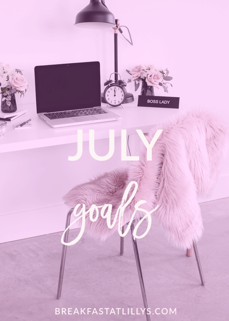Check out my July goals today on Breakfast at Lilly's.