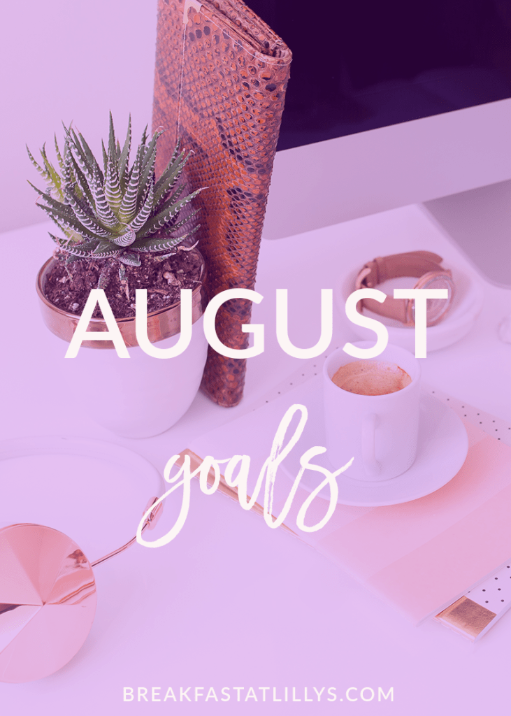 Check out my August goals today on Breakfast at Lilly's.