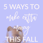 5 Ways to Make Money This Fall