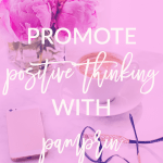 Learn how to promote positive thinking with Pamprin's 21-day challenge!
