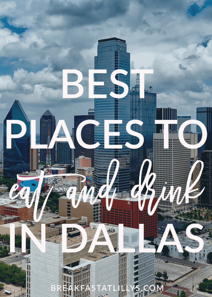 Today on Breakfast at Lilly's I'm sharing some of the best places to eat and drink in Dallas.  Top Restaurants in Dallas by popular San Antonio travel blogger Breakfast at Lilly's