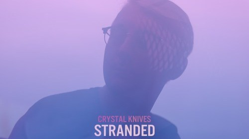 """Cover artwork for Crystal Knives Featuring Nathan Kay and Ivish - """"Stranded"""""""