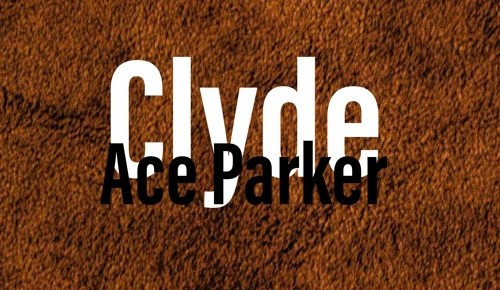 "Cover artwork for Ace Parker - ""Clyde"""