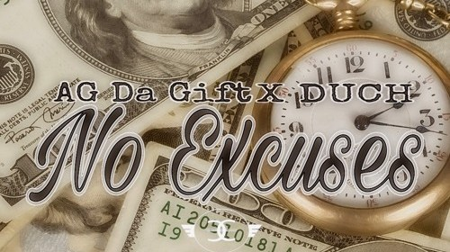 """Cover artwork for AG Da Gift Featuring Duch - """"No Excuses"""""""