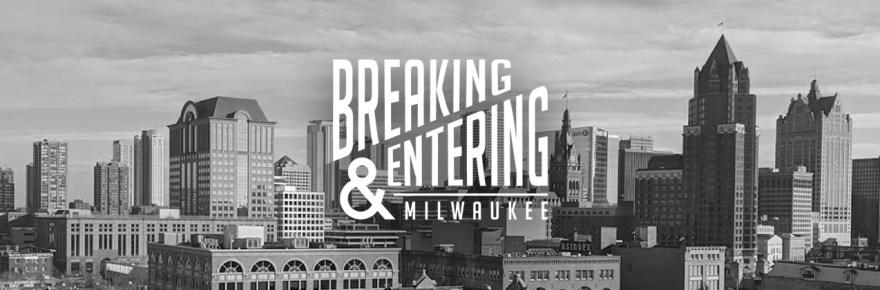 Breaking And Entering Milwaukee Music Website