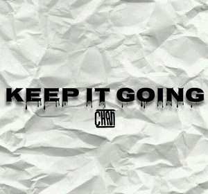 """Chan - """"Keep It Going"""""""