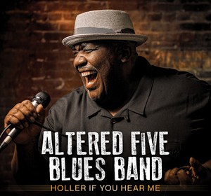 """Cover artwork for Altered Five Blues Band - """"Holler If You Hear Me"""""""