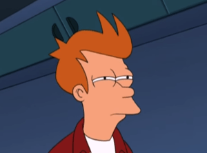 Futurama Phillip Fry Not Sure If meme