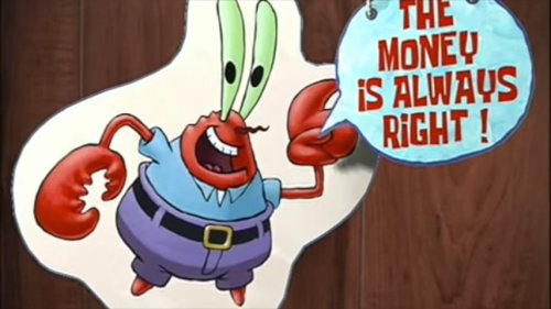 Spongebob Squarepants Mr. Krabs The Money is Always Right!