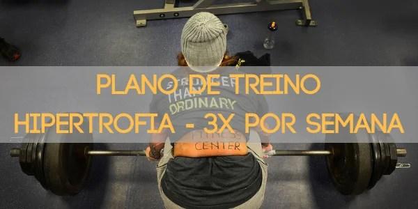 Plano de treino para hipertrofia a treinar 3 vezes por semana