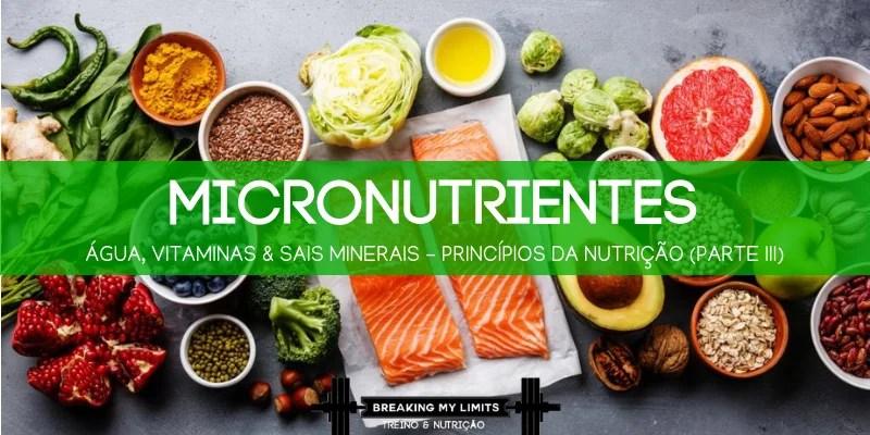Os micronutrientes - água, vitaminas e sais minerais - são nutrientes essenciais à saúde e bem-estar de qualquer indivíduo, sendo particularmente importante para atletas.
