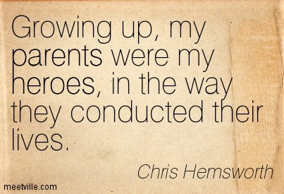 Quotation-Chris-Hemsworth-heroes-parents-Meetville-Quotes-276983