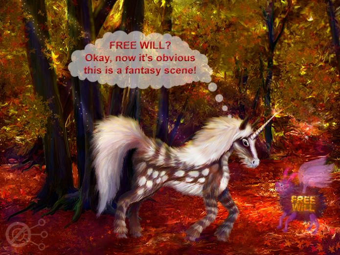 Spotted Unicorn and Free Will - BOTH FANTASY!