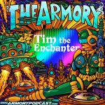 Tim The Enchanter – Armory Podcast 064