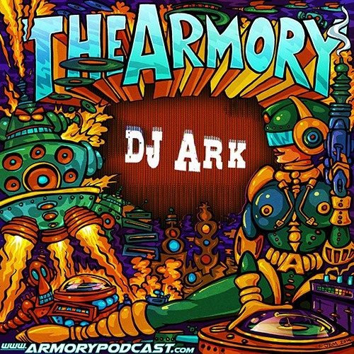 DJ Ark - The Armory Podcast 072