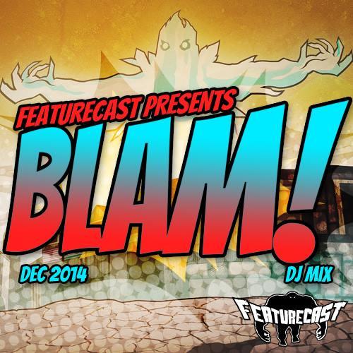 Featurecast - BLAM! Mixtape