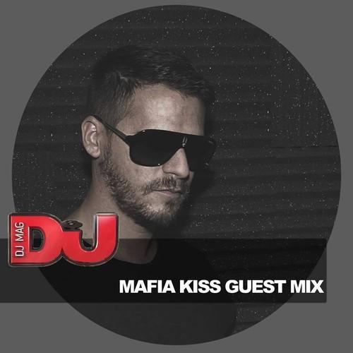 Mafia Kiss - DJ Mag Exclusive Mix