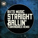 Rats Music – Straight Ballin' (Funkanomics Remix)