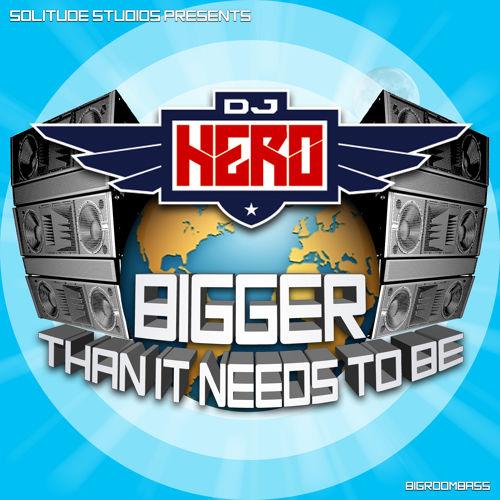 DJ Hero - Bigger Than It Needs To Be - Mix & Album