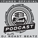 DJ Roast Beatz – Ghetto Funk Podcast 001