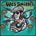 Wes Smith – It's Wes Smith Yo – The Album & DJ Mix
