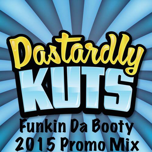 Dastardly Kuts - Funkin Da Booty 2015 Promo Mix