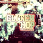 Free Breaks Blog presents – Glitch Hop Vol 1 (Sample Pack) + FREE Tune