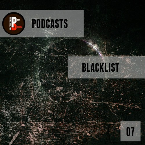 Blacklist – Post Breaks Podcast 007