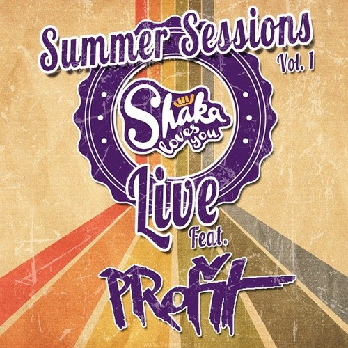 Shaka Loves You - Summer Sessions Vol.1 Feat. PRofit