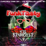 The Brainkiller – Funktasty Crew 024
