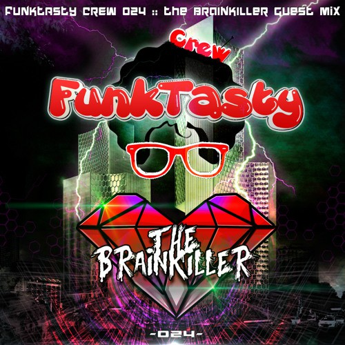 The Brainkiller - Funktasty Crew 024