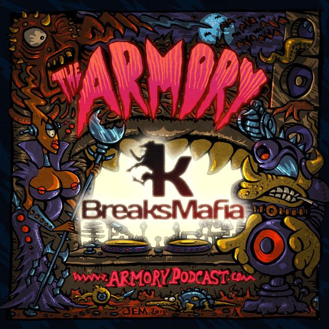 Breaksmafia - The Armory Podcast 099