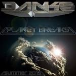 DANKS – Planet Breaks Summer 2015