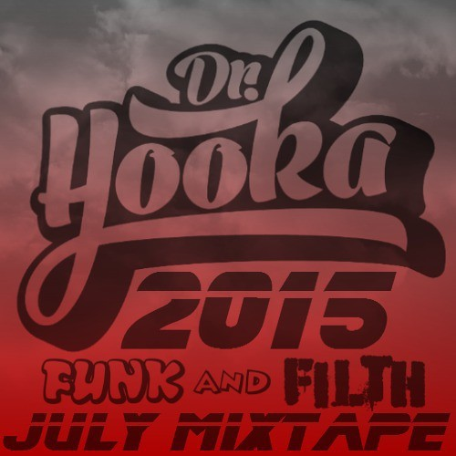 Doctor Hooka - July Funk And Filth Mixtape
