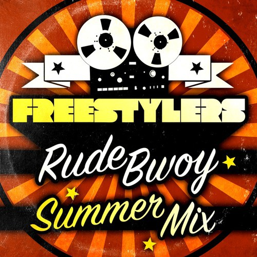 Freestylers - Rude Bwoy Summer Mix 2015