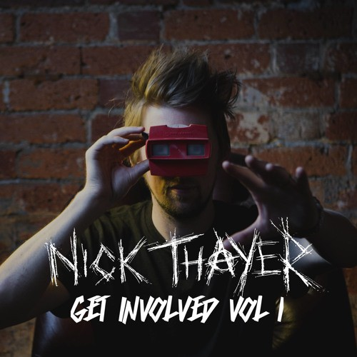 Nick Thayer - Get Involved Volume 1
