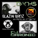 Blazin Broz (DJ Chronic and DANKS) – As Dope As It Gets (Breakzlinkz Exclusive)