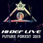 Hi-Def – LIVE @ Future Forest Festival 2015