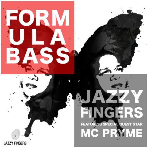 Jazzy Fingers - Formula Bass feat. MC Pryme