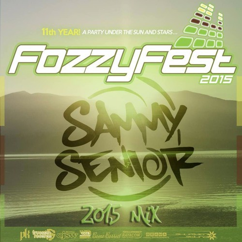 Sammy Senior - Fozzyfest Mix 2015