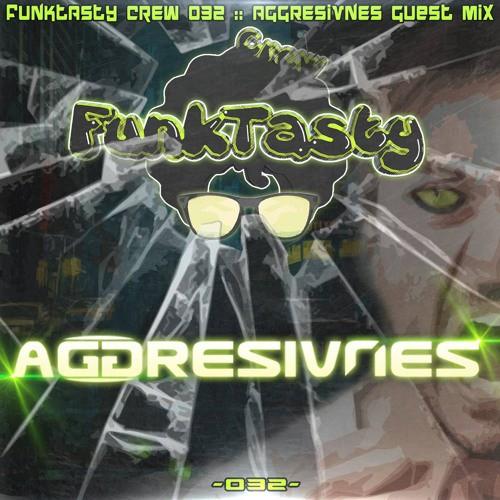 Aggresivnes – Funktasty Crew 032