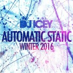 DJ Icey – Automatic Static Winter 2016