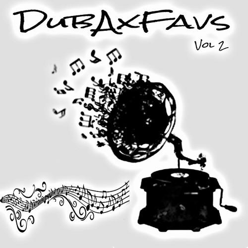 Dubaxface - DubAxFavs Volume 2