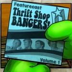 Featurecast – Thrift Shop Bangers