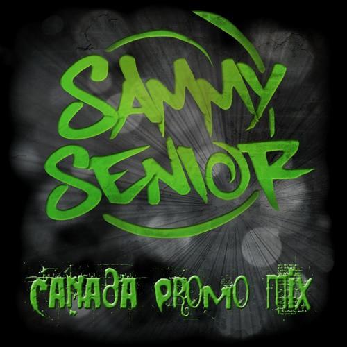 Sammy Senior - Canada Promo Mix 2016