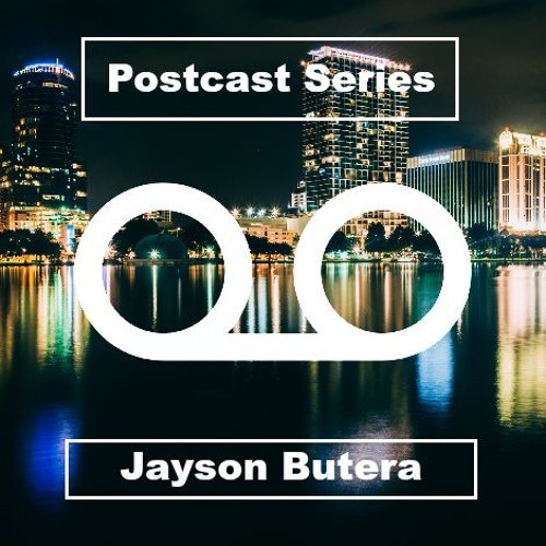 Jayson Butera - Postcast 004