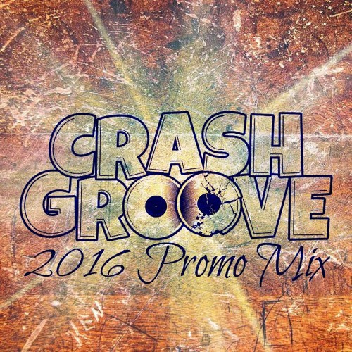Crashgroove - 2016 Promo Mix