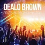 Dealo Brown – Festival Promo Mix 2016