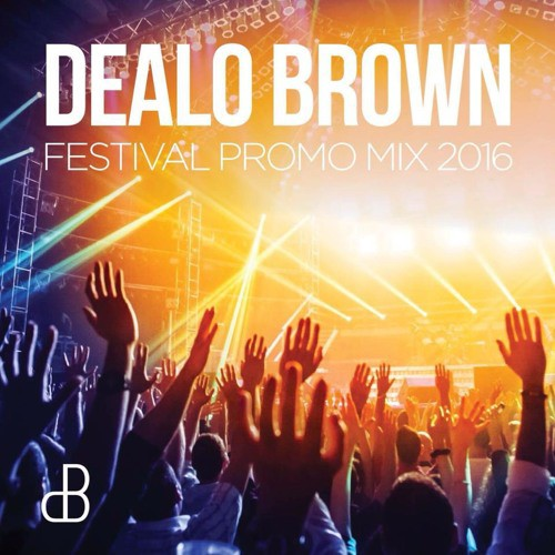 Dealo Brown - Festival Promo Mix 2016