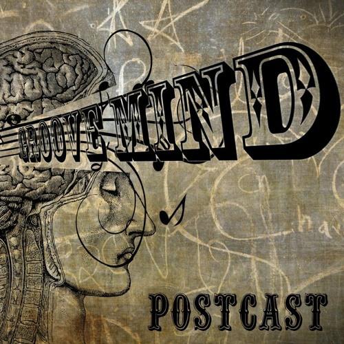 Groove Mind – Postcast 005